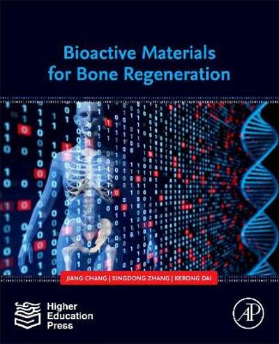 Bioactive Materials for Bone Regeneration - Jiang Chang