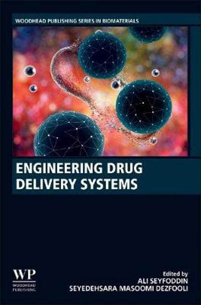 Engineering Drug Delivery Systems - Ali Seyfoddin