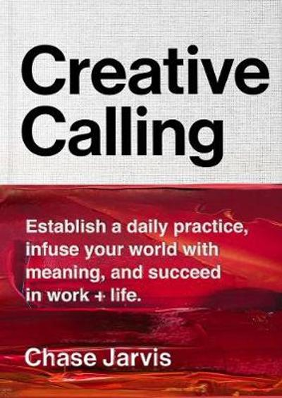 Creative Calling - Chase Jarvis