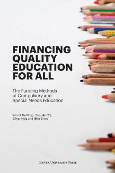 Financing Quality Education for All - Kristof De Witte