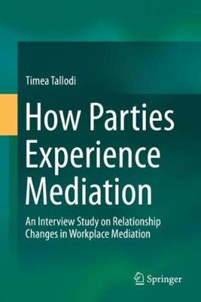 How Parties Experience Mediation - Timea Tallodi