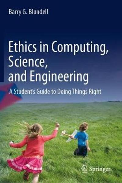 Ethics in Computing, Science, and Engineering - Barry G. Blundell