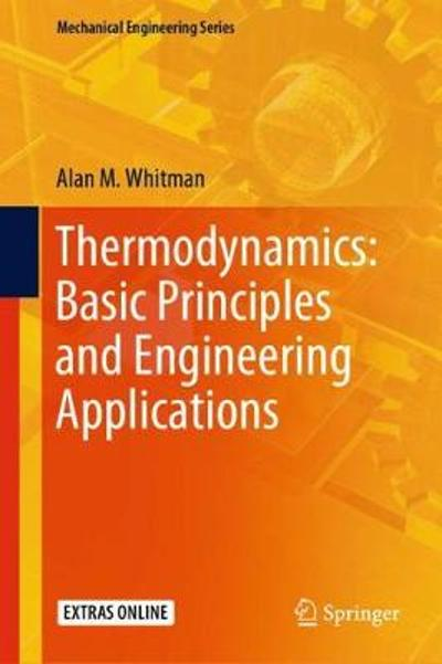 Thermodynamics: Basic Principles and Engineering Applications - Alan M. Whitman
