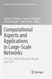 Computational Aspects and Applications in Large-Scale Networks - Valery A. Kalyagin Panos M. Pardalos Oleg Prokopyev Irina Utkina