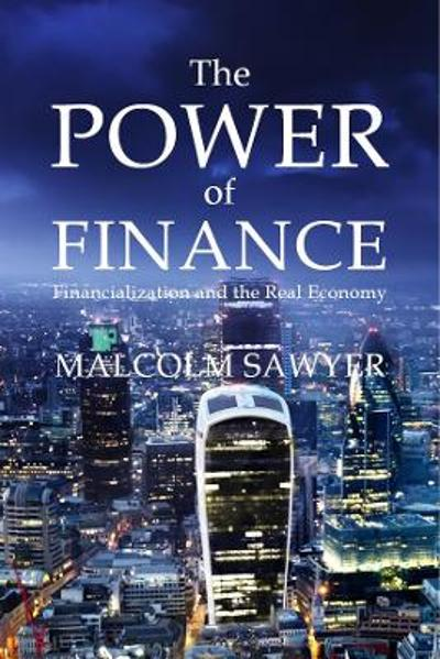 The Power of Finance - Malcolm Sawyer