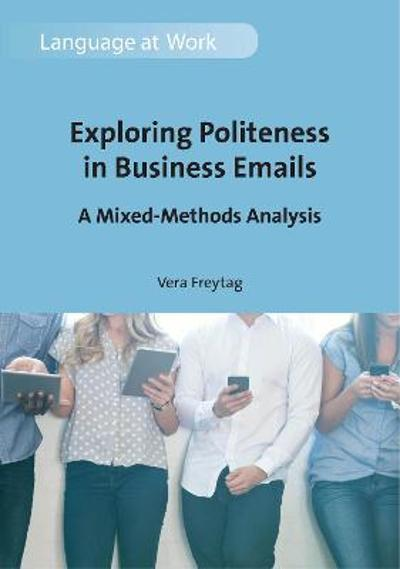 Exploring Politeness in Business Emails - Vera Freytag