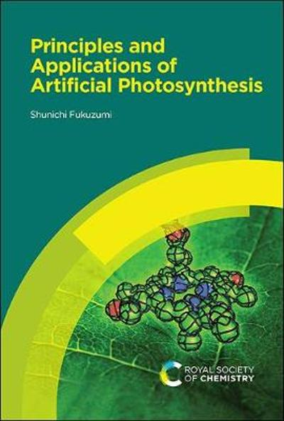 Principles and Applications of Artificial Photosynthesis - Shunichi Fukuzumi