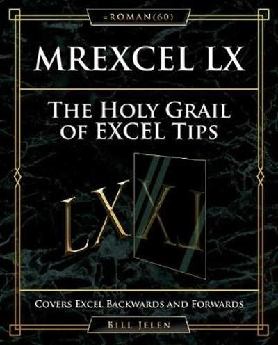 MrExcel LX The Holy Grail of Excel Tips - Bill Jelen