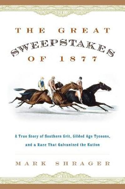 The Great Sweepstakes of 1877 - Mark Shrager