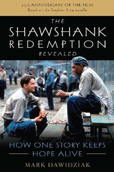 The Shawshank Redemption Revealed - Mark Dawidziak