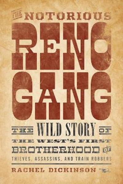 The Notorious Reno Gang - Rachel Dickinson