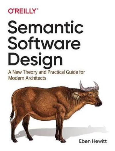 Semantic Software Design - Eben Hewitt