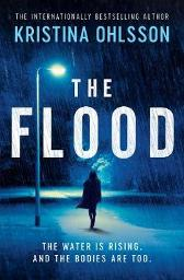 The Flood - Kristina Ohlsson