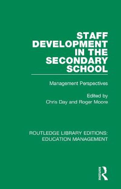 Staff Development in the Secondary School - Chris Day