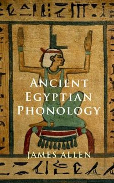 Ancient Egyptian Phonology - James P. Allen
