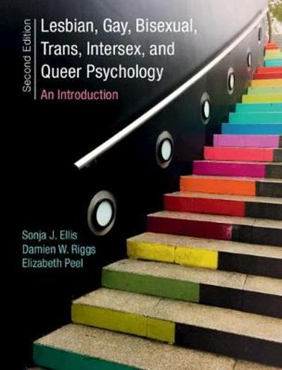 Lesbian, Gay, Bisexual, Trans, Intersex, and Queer Psychology - Sonja J. Ellis
