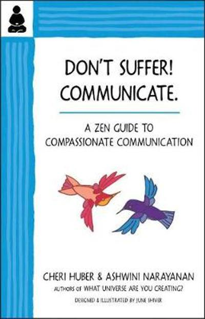 Don't Suffer, Communicate! - Cheri Huber