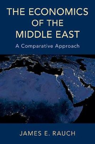 The Economics of the Middle East - James E. Rauch