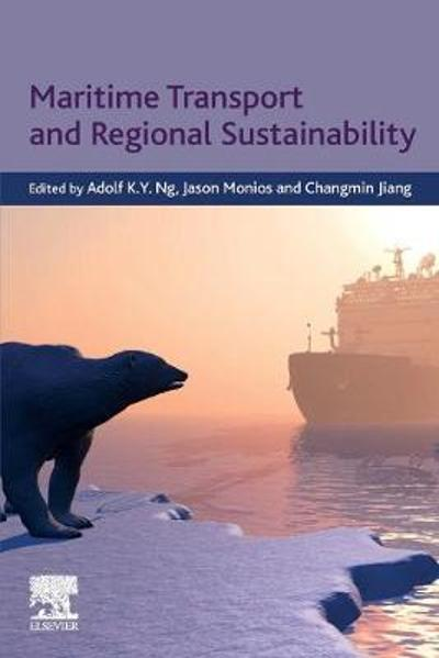 Maritime Transport and Regional Sustainability - Adolf K.Y. Ng