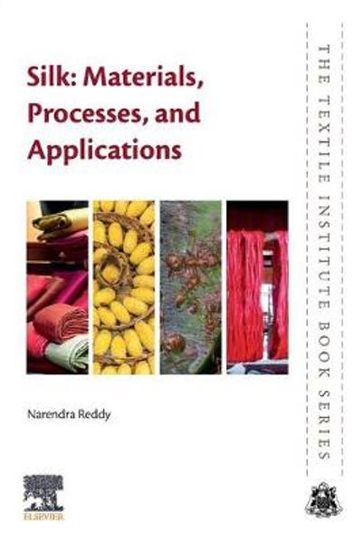 Silk: Materials, Processes, and Applications - Narendra  Reddy