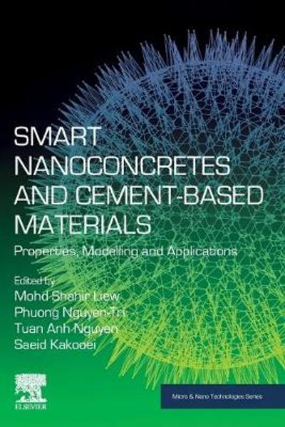 Smart Nanoconcretes and Cement-Based Materials - Mohd Shahir Liew