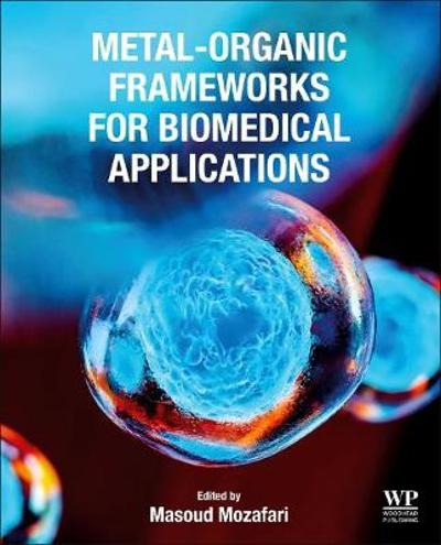 Metal-Organic Frameworks for Biomedical Applications - Masoud Mozafari