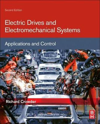 Electric Drives and Electromechanical Systems - Richard Crowder