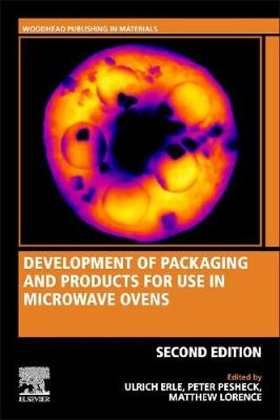 Development of Packaging and Products for Use in Microwave Ovens - Ulrich Erle