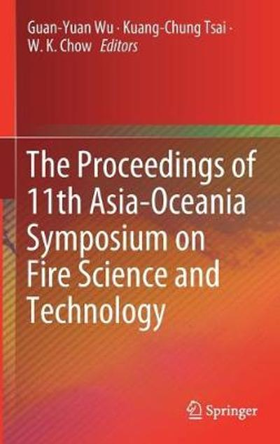 The Proceedings of 11th Asia-Oceania Symposium on Fire Science and Technology - Guan-Yuan Wu