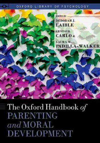The Oxford Handbook of Parenting and Moral Development - Deborah J. Laible