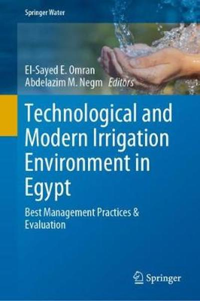 Technological and Modern Irrigation Environment in Egypt - El-Sayed E. Omran