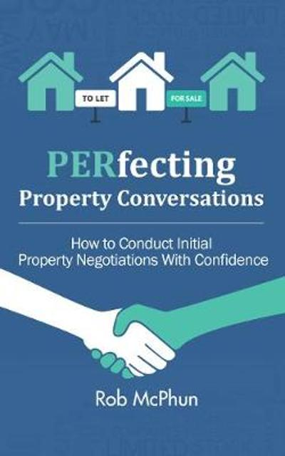 PERfecting Property Conversations - Rob McPhun
