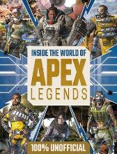 Inside the World of Apex Legends 100% Unofficial - Egmont Publishing UK