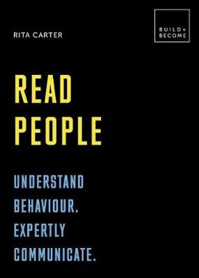 Read People: Understand behaviour. Expertly communicate - Rita Carter