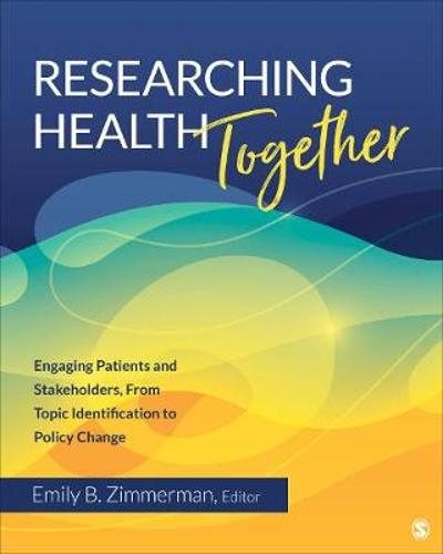 Researching Health Together - Emily B. Zimmerman