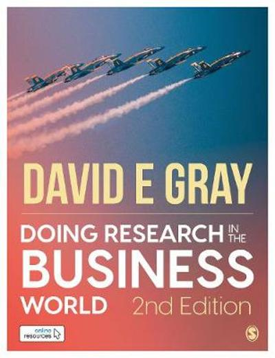 Doing Research in the Business World: Paperback with Interactive eBook - David E Gray