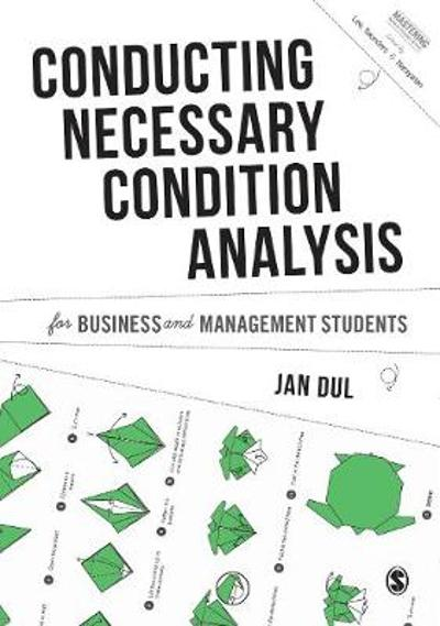 Conducting Necessary Condition Analysis for Business and Management Students - Jan Dul