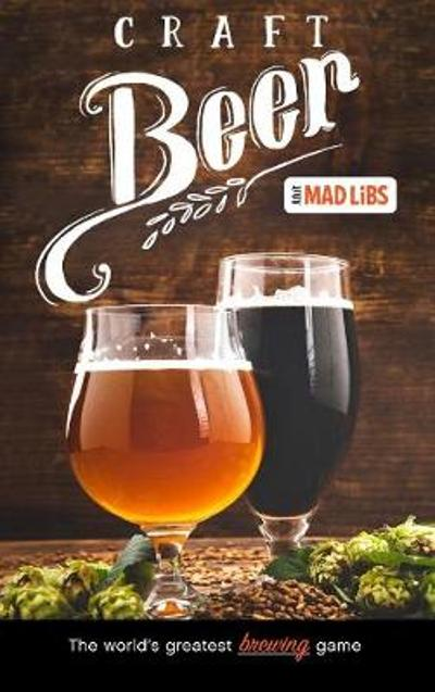 Craft Beer Mad Libs - Douglas Yacka
