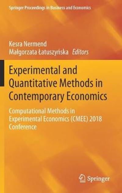 Experimental and Quantitative Methods in Contemporary Economics - Kesra Nermend