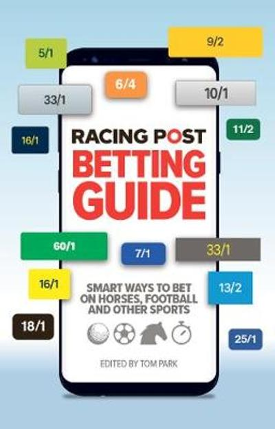 Racing Post Betting Guide - Tom Park