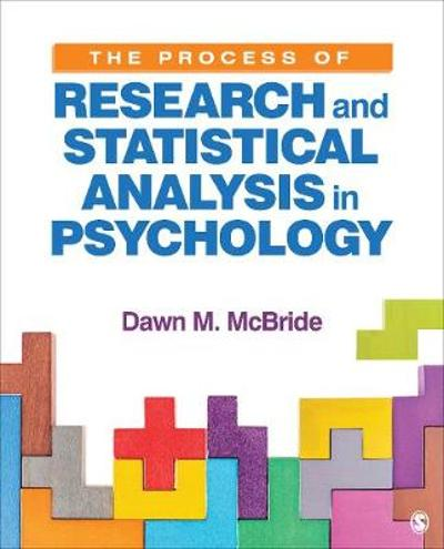 The Process of Research and Statistical Analysis in Psychology - Dawn M. McBride