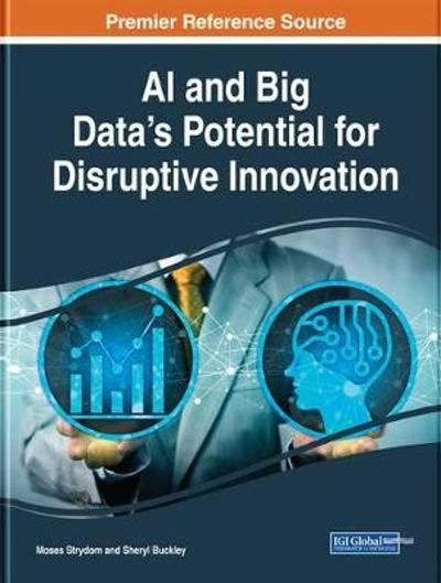 AI and Big Data's Potential for Disruptive Innovation - Moses Strydom