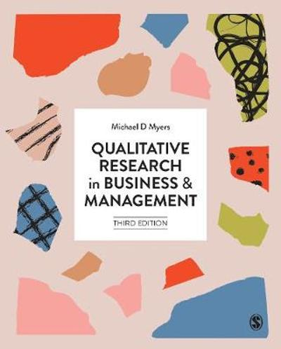Qualitative Research in Business and Management - Michael D Myers