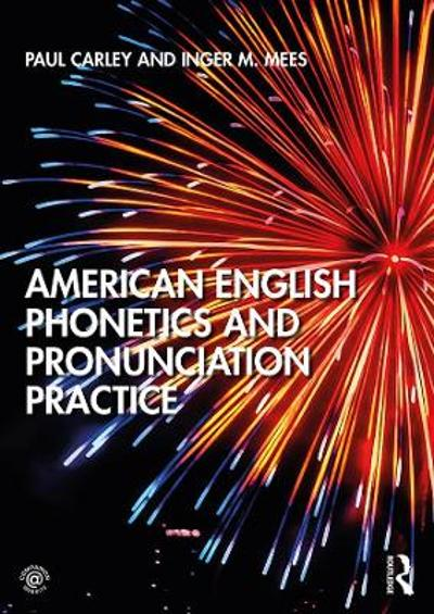 American English Phonetics and Pronunciation Practice - Paul Carley