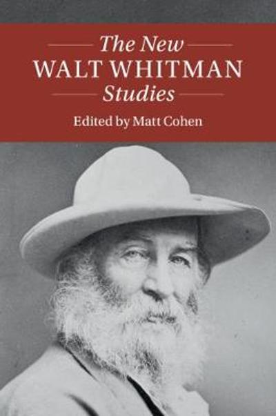 The New Walt Whitman Studies - Matt Cohen
