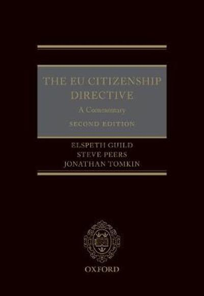 The EU Citizenship Directive: A Commentary - Elspeth Guild