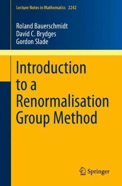 Introduction to a Renormalisation Group Method - Roland Bauerschmidt
