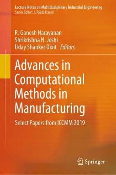 Advances in Computational Methods in Manufacturing - R. Ganesh Narayanan