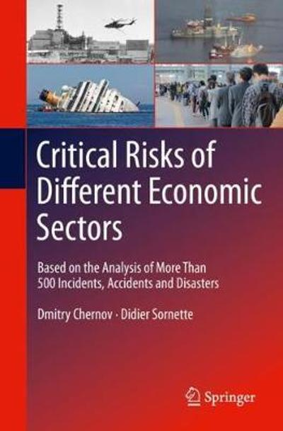 Critical  Risks of Different Economic Sectors - Dmitry Chernov