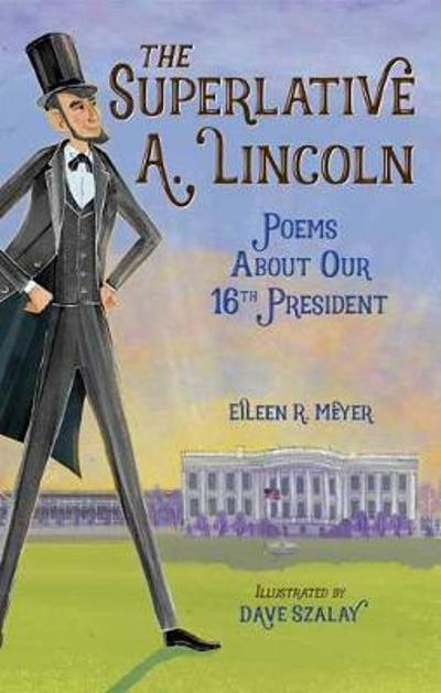 The Superlative A. Lincoln - Eileen R. Meyer